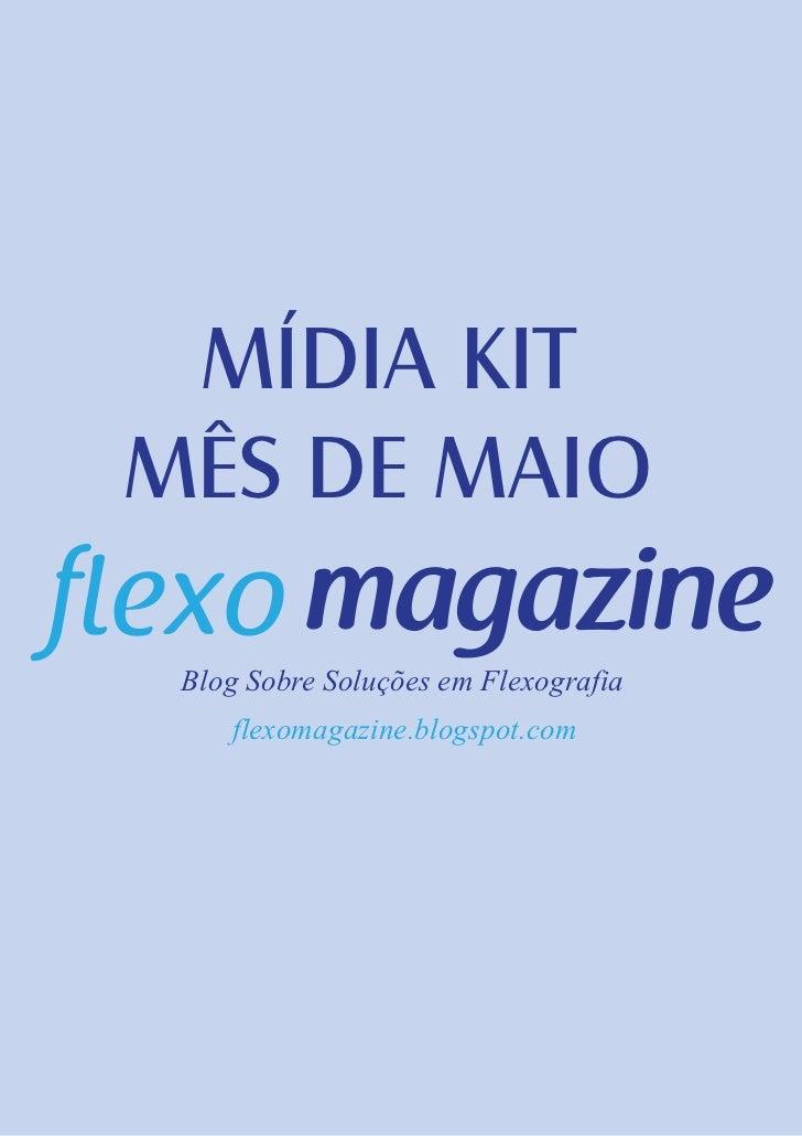 MÍDIA KITMÊS DE MAIO Blog Sobre Soluções em Flexografia    flexomagazine.blogspot.com