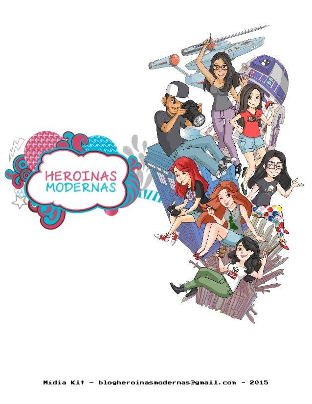 Mídia Kit – blogheroinasmodernas@gmail.com - 2015
