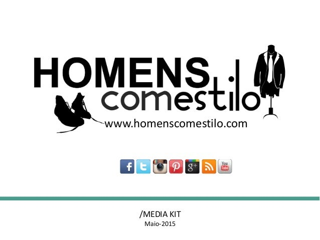 www.homenscomestilo.com /MEDIA KIT Maio-2015