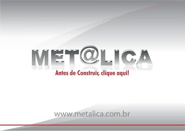 www.metalica.com.brCopyright© 1998 - 2013 Met@lica© - Todos os direitos reservados