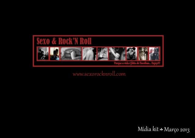 Sexo & Rock'N Roll                           Porque a vida é feita de Escolhas... Enjoy!!!           www.sexorocknroll.com...