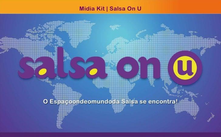 Midia Kit | Salsa On UO Espaçoondeomundoda Salsa se encontra!