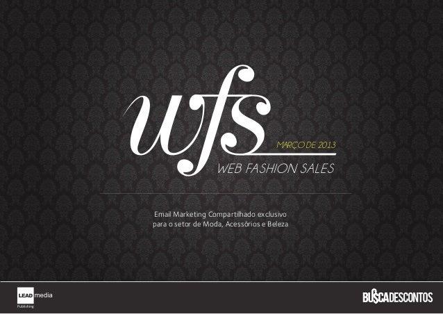 MARÇO DE 2013Email Marketing Compartilhado exclusivopara o setor de Moda, Acessórios e Beleza