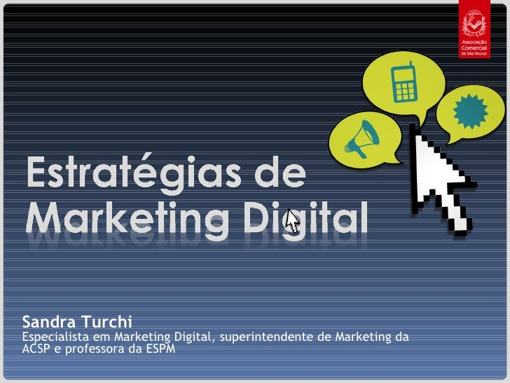Sandra Turchi Especialista em Marketing Digital, superintendente de Marketing da ACSP e professora da ESPM