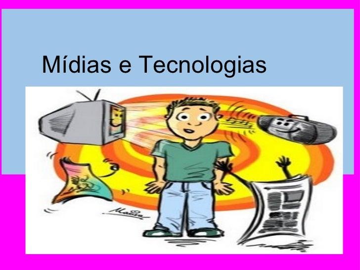 Mídias e Tecnologias