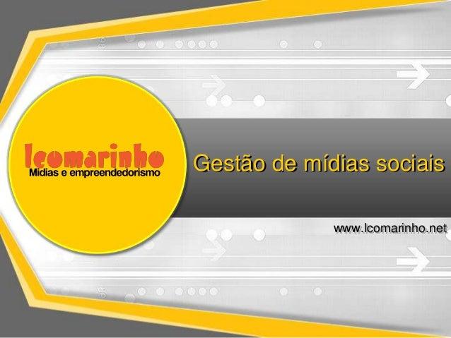 Gestão de mídias sociais             www.lcomarinho.net