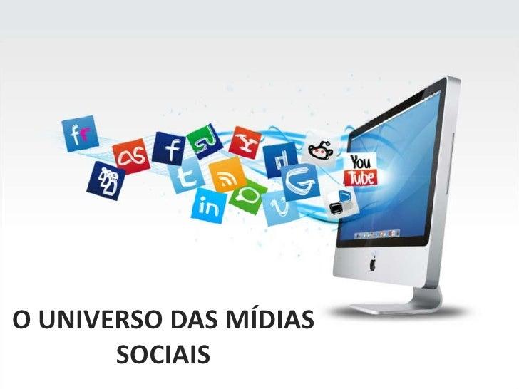 O UNIVERSO DAS MÍDIAS SOCIAIS<br />