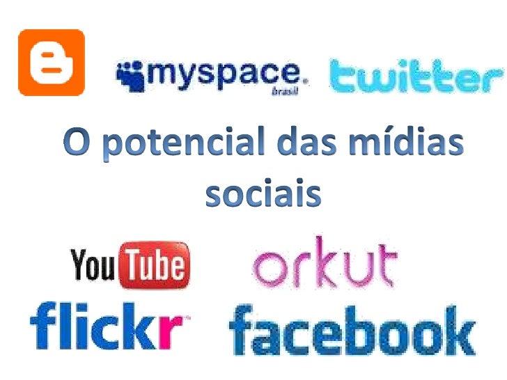 O potencial das mídias sociais<br />