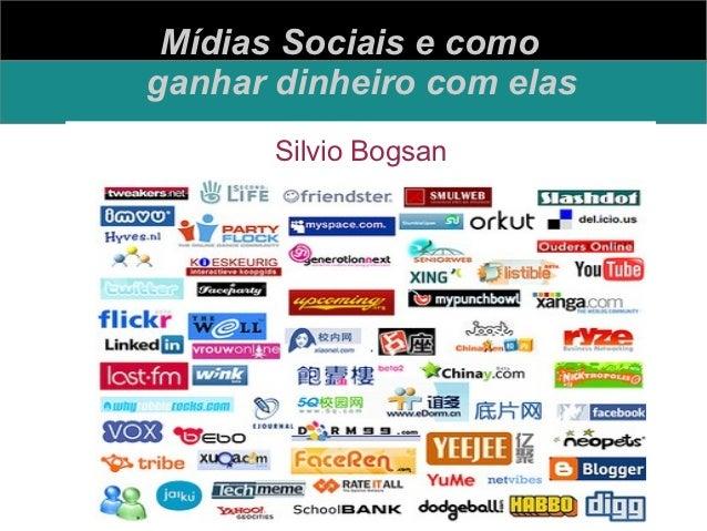 Mídias Sociais e comoganhar dinheiro com elas       Silvio Bogsan           #BCA