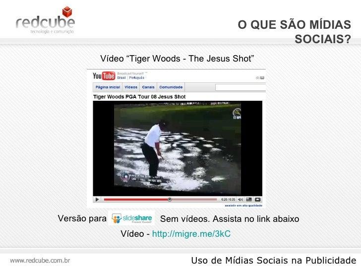 """O QUE SÃO MÍDIAS SOCIAIS? Uso de Mídias Sociais na Publicidade Versão para Vídeo -  http://migre.me/3kC   Vídeo """"Tiger Woo..."""