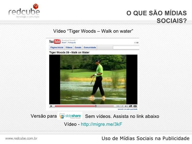 """O QUE SÃO MÍDIAS SOCIAIS? Uso de Mídias Sociais na Publicidade Versão para Vídeo -  http://migre.me/3kF   Vídeo """"Tiger Woo..."""