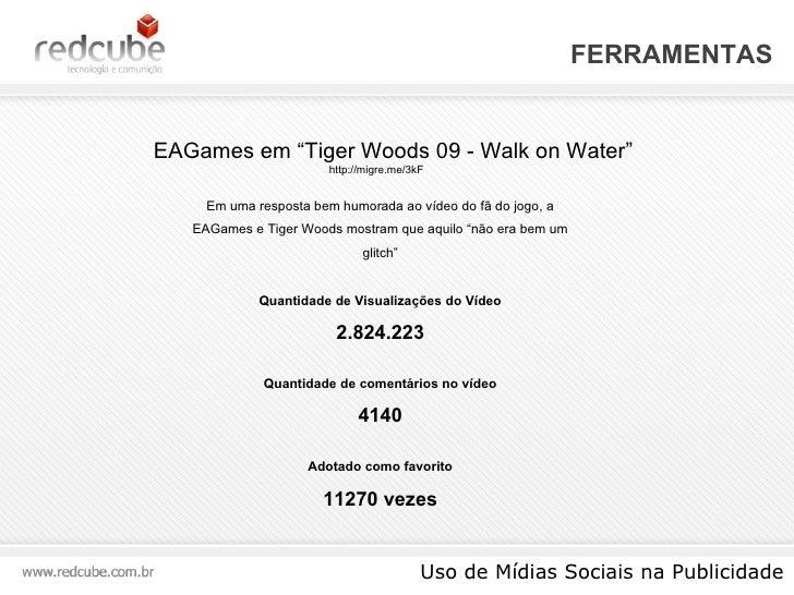 """FERRAMENTAS Uso de Mídias Sociais na Publicidade EAGames em """" Tiger Woods 09 - Walk on Water"""" Em uma resposta bem humorada..."""