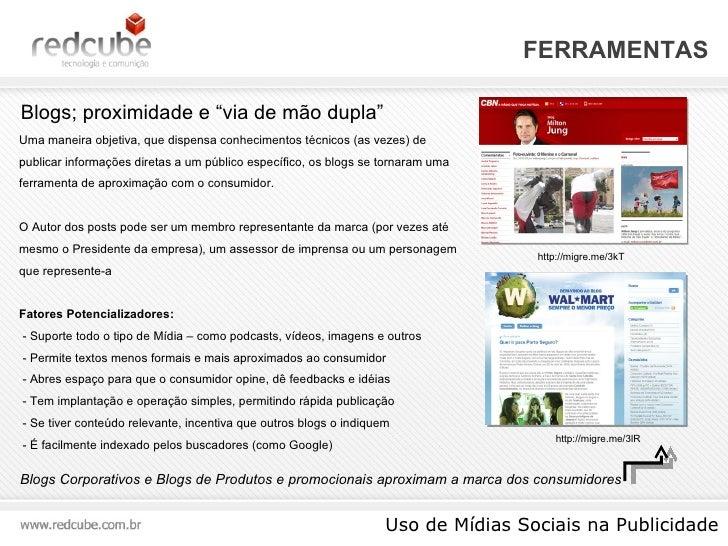 """FERRAMENTAS Uso de Mídias Sociais na Publicidade Blogs; proximidade e """"via de mão dupla"""" Uma maneira objetiva, que dispens..."""