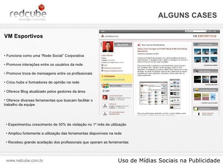 """ALGUNS CASES Uso de Mídias Sociais na Publicidade <ul><li>Funciona como uma """"Rede Social"""" Corporativa </li></ul><ul><li>Pr..."""
