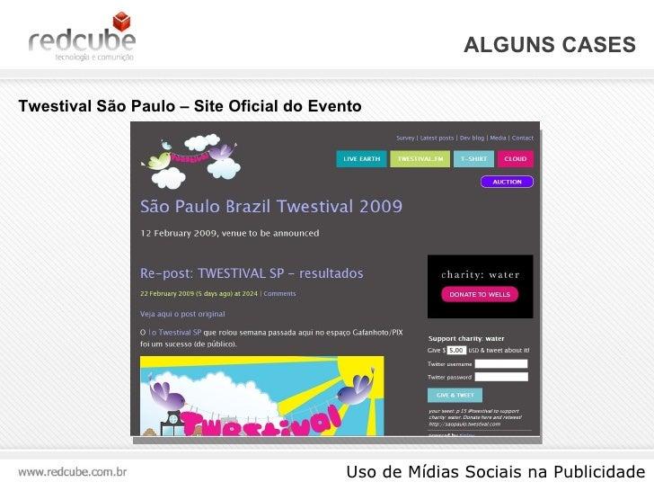 ALGUNS CASES Uso de Mídias Sociais na Publicidade Twestival São Paulo – Site Oficial do Evento