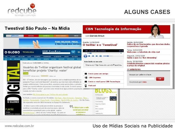 ALGUNS CASES Uso de Mídias Sociais na Publicidade Twestival São Paulo – Na Mídia