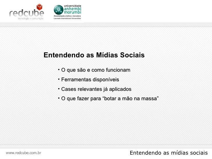 Entendendo as Mídias Sociais    • O que são e como funcionam    • Ferramentas disponíveis    • Cases relevantes já aplicad...