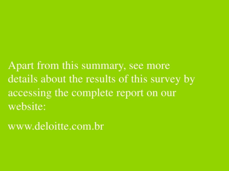 Apart from this summary, see more details about the results of this survey by accessing the complete report on our website...