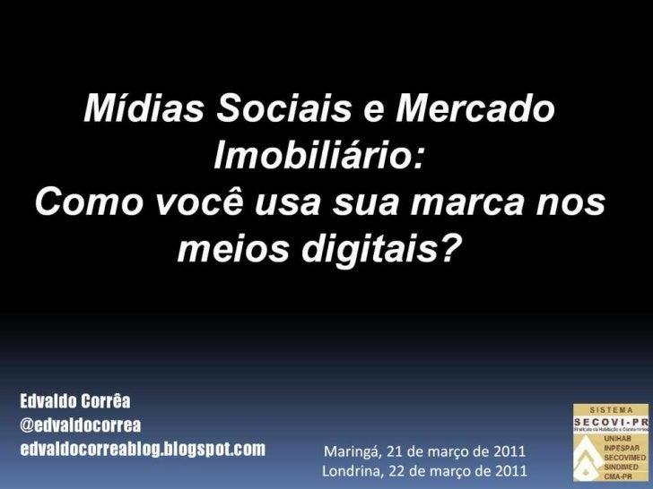 Palestra Mídias Sociais - Edvaldo Corrêa - SECOVI/PR