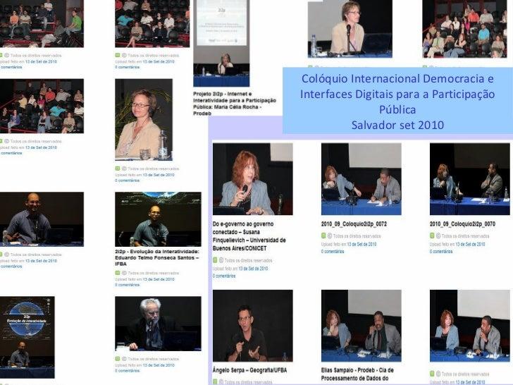 Colóquio Internacional Democracia e Interfaces Digitais para a Participação Pública Salvador set 2010