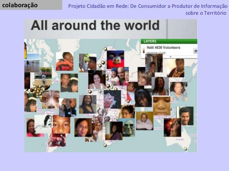 colaboração  Projeto Cidadão em Rede: De Consumidor a Produtor de Informação sobre o Território