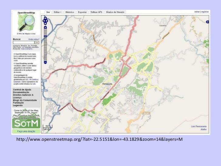 http://www.openstreetmap.org/?lat=-22.5151&lon=-43.1829&zoom=14&layers=M