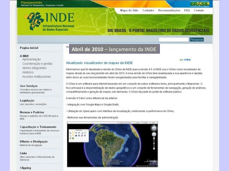 Abril de 2010  – lançamento da INDE