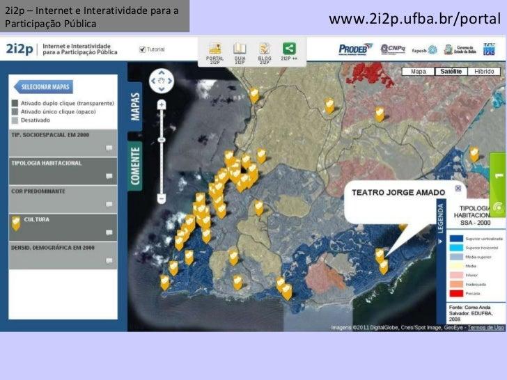 2i2p – Internet e Interatividade para a Participação Pública www.2i2p.ufba.br/portal