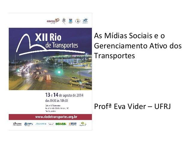 As  Mídias  Sociais  e  o   Gerenciamento  A2vo  dos   Transportes               Profª  Eva  ...