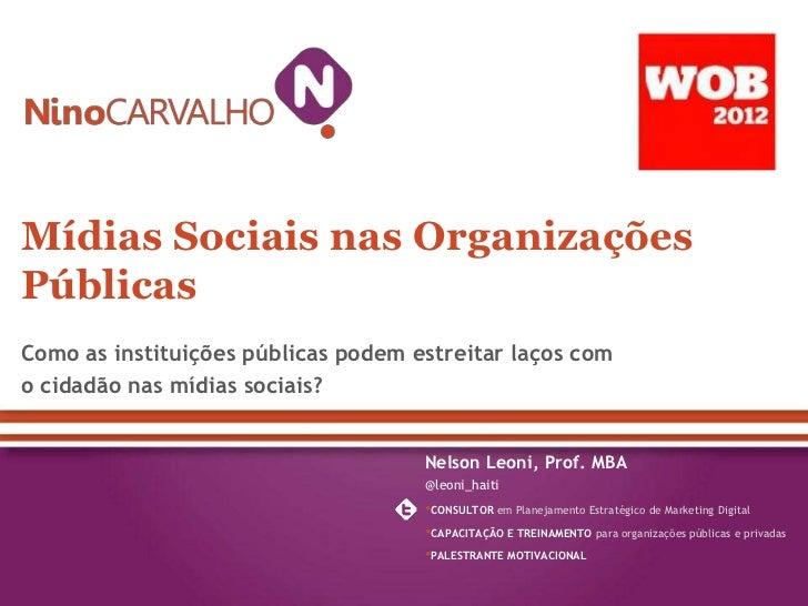 Mídias Sociais nas OrganizaçõesPúblicasComo as instituições públicas podem estreitar laços como cidadão nas mídias sociais...