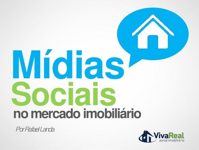 MídiasSociaisno mercado imobiliárioPor Rafael Landa