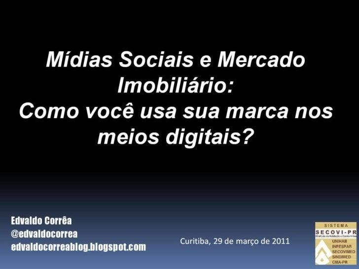 Palestra Mídias Sociais e Mercado Imobiliário (SECOVI-PR)