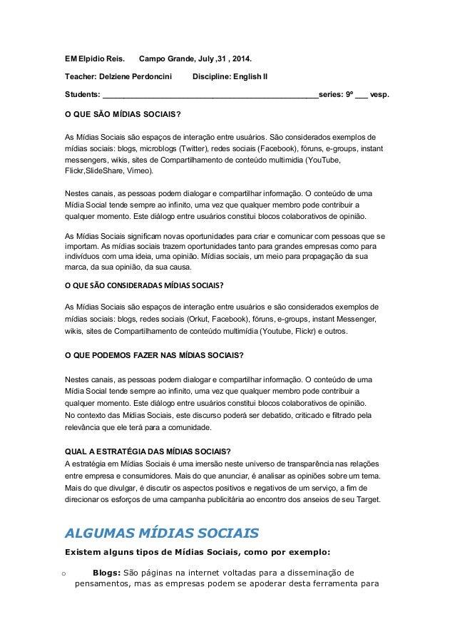 EM Elpidio Reis. Campo Grande, July ,31 , 2014. Teacher: Delziene Perdoncini Discipline: English II Students: ____________...