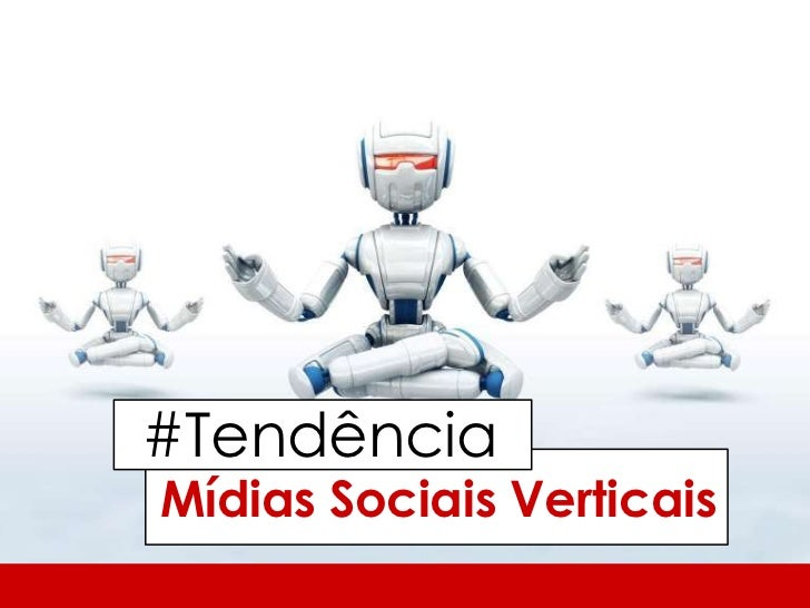 #Tendência<br />Mídias Sociais Verticais<br />