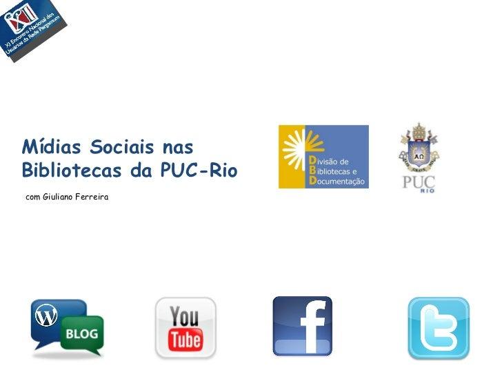 Mídias Sociais nas  Bibliotecas da PUC-Rio com Giuliano Ferreira