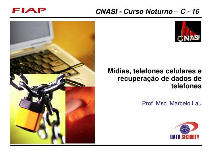 CNASI - Curso Noturno – C - 16                                            Mídias, telefones celulares e                   ...