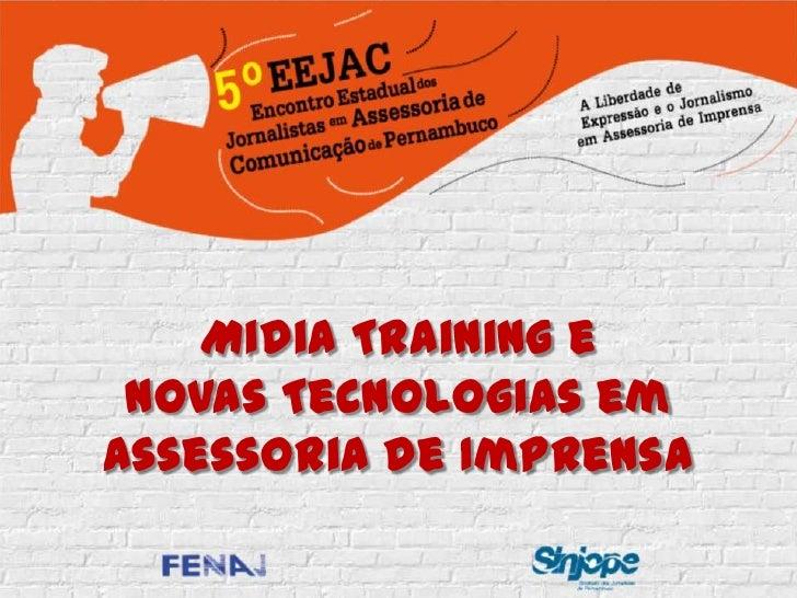 Midia Training e Novas Tecnologias em Assessoria de Imprensa<br />