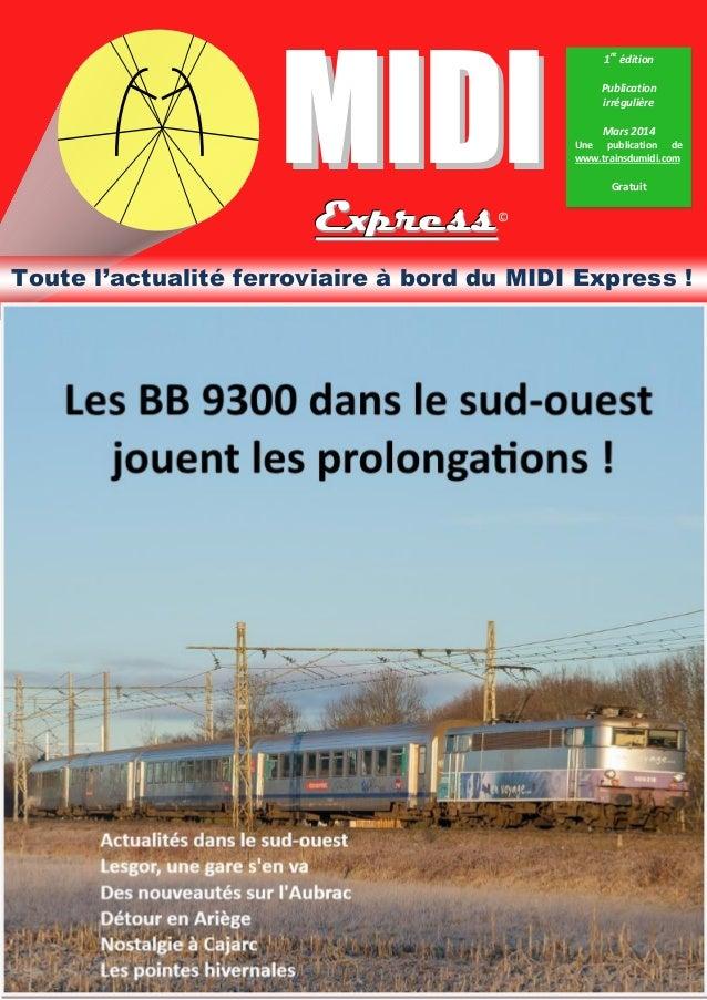 midi MIDI  MIDI Express  re  1 édition Publication irrégulière Mars 2014 Une publication de www.trainsdumidi.com  Gratuit ...