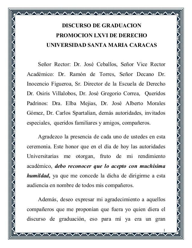 ~1~               DISCURSO DE GRADUACIO            PROMOCIO LXVI DE DERECHO        U IVERSIDAD SA TA MARIA CARACAS    Seño...