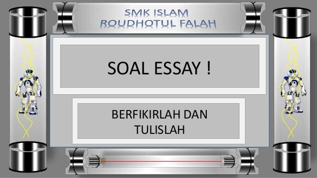 SOAL ESSAY ! BERFIKIRLAH DAN TULISLAH