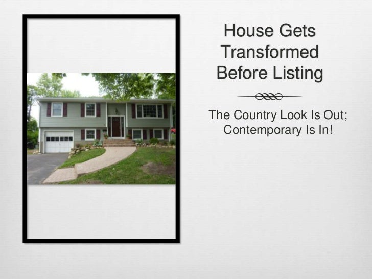 House Gets Transformed Before Listing<br />The Country Look Is Out; Contemporary Is In!<br />