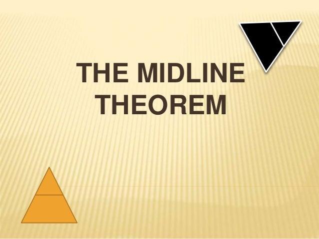 THE MIDLINE THEOREM