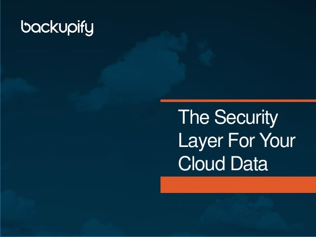 The Security Layer For Your Cloud Data