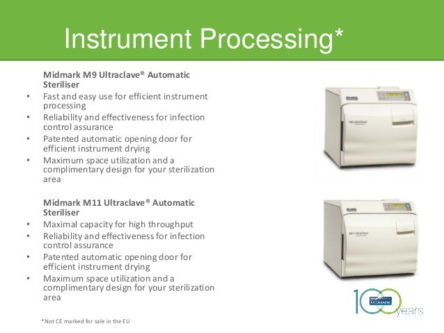 Instrument Processing* Midmark M9 Ultraclave® Automatic Steriliser • Fast and easy use for efficient instrument processing...