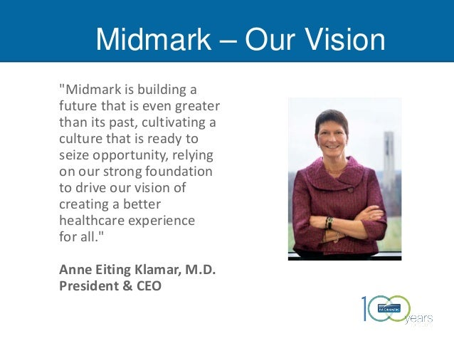 """Midmark – Our Vision """"Midmark is building a future that is even greater than its past, cultivating a culture that is ready..."""