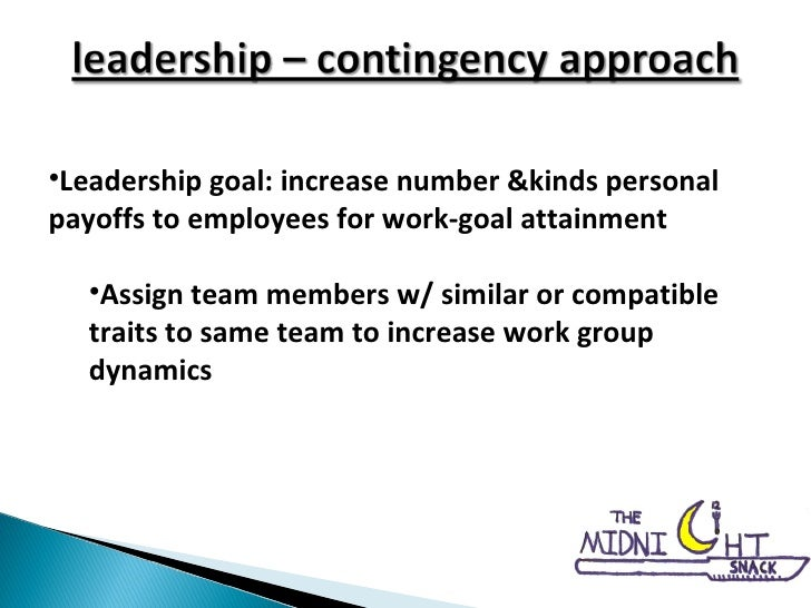 <ul><li>Leadership goal: increase number &kinds personal payoffs to employees for work-goal attainment </li></ul><ul><ul><...