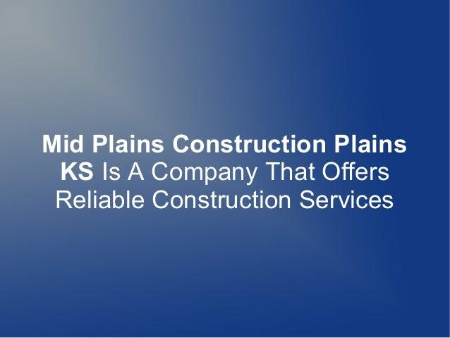 Mid Plains Construction Plains KS Is A Company That Offers Reliable Construction Services