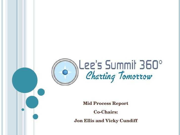 Mid Process Report Co-Chairs: Jon Ellis and Vicky Cundiff