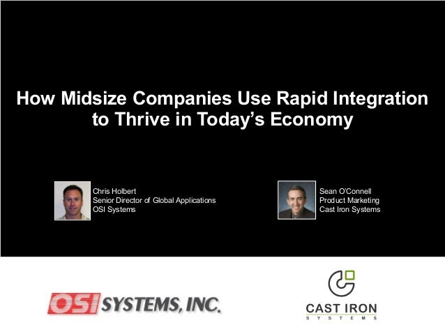 How Midsize Companies Use Rapid Integration to Thrive in Today's Economy Sean O'Connell Product Marketing Cast Iron System...