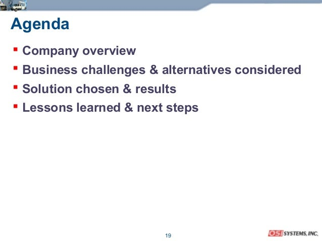 19 Agenda  Company overview  Business challenges & alternatives considered  Solution chosen & results  Lessons learned...